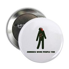 """zombies were people too 2.25"""" Button"""