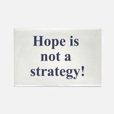 Hope is not a strategy Rectangle Magnet