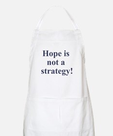 Hope is not a strategy BBQ Apron