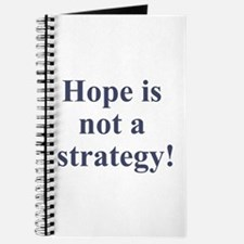 Hope is not a strategy Journal