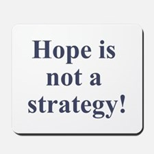 Hope is not a strategy Mousepad