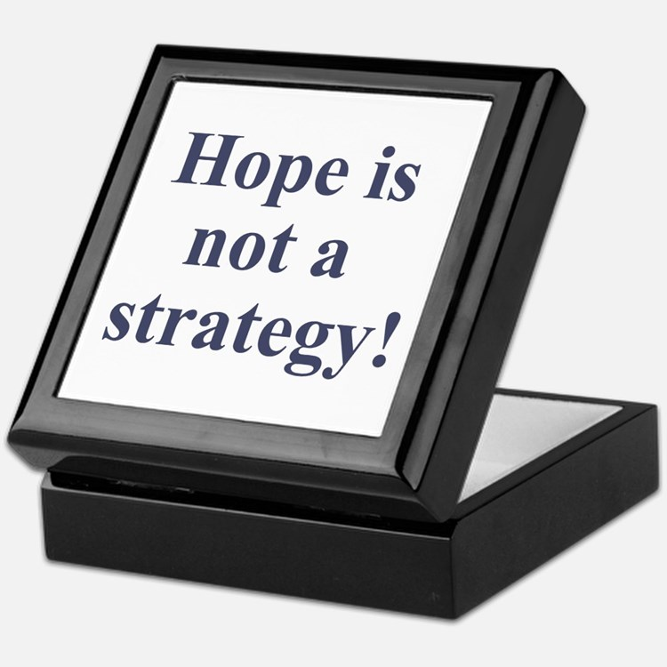 Hope is not a strategy Keepsake Box