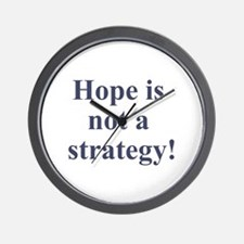 Hope is not a strategy Wall Clock