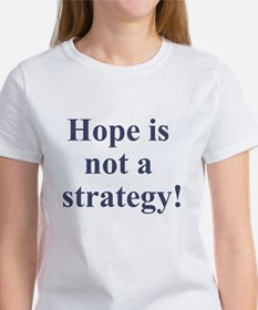 Hope is not a strategy Tee
