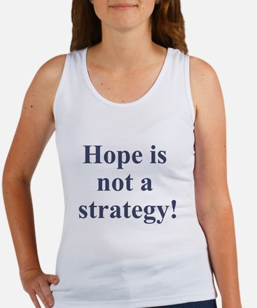 Hope is not a strategy Women's Tank Top