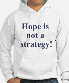 Hope is not a strategy Hoodie