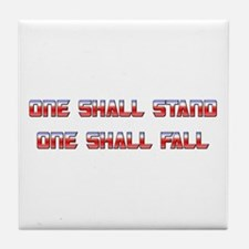 One Shall Stand... 1.0 Tile Coaster