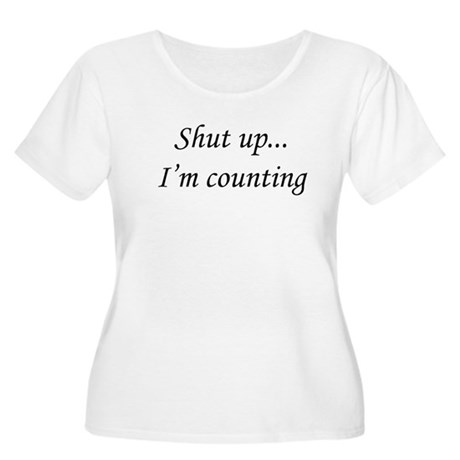 shutupimcounting Plus Size T-Shirt