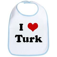 I Love Turk Bib