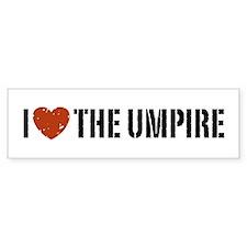 I Love The Umpire Bumper Bumper Sticker