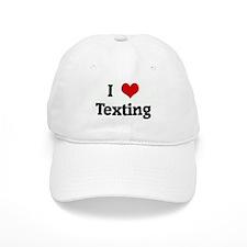 I Love Texting Baseball Cap