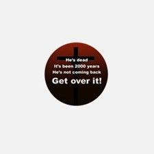 """Get over it!"" Mini Button"