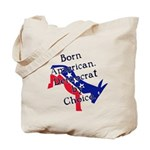 Born American. Democrat by Ch Tote Bag