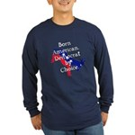 Born American. Democrat by Ch Long Sleeve Dark T-S