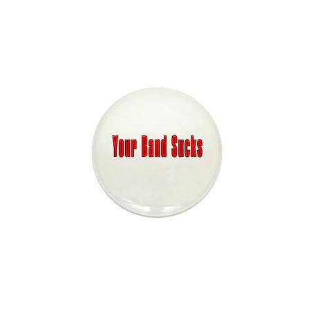 Your Band Sucks Mini Button