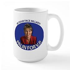 In Your Face Hillary! Mug