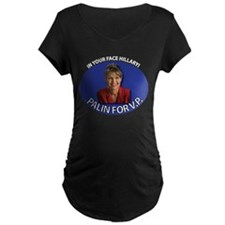 In Your Face Hillary! T-Shirt