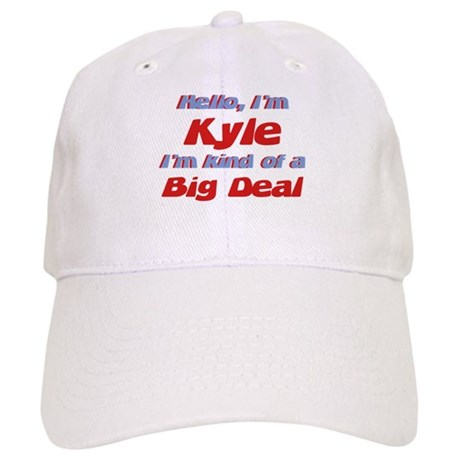 I'm Kyle - I'm A Big Deal Cap