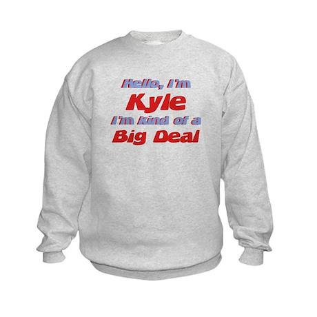 I'm Kyle - I'm A Big Deal Kids Sweatshirt