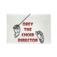 Obey the Choir Director Rectangle Magnet
