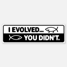 I evolved, You didn't! Car Car Sticker