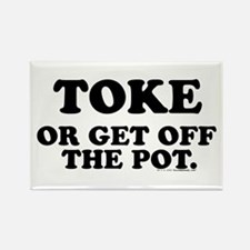 Toke Or Get Off The Pot Rectangle Magnet