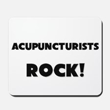 Acupuncturists ROCK Mousepad