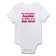 My Daughter Kaylee - Big Deal Infant Bodysuit
