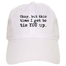 Tie You Up Baseball Cap