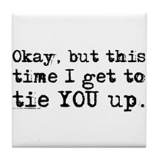Tie You Up Tile Coaster