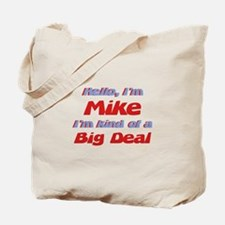 I'm Mike - I'm A Big Deal Tote Bag