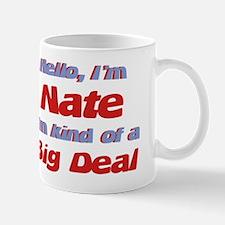 I'm Nate - I'm A Big Deal Mug