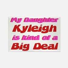 My Daughter Kyleigh - Big Dea Rectangle Magnet