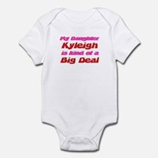 My Daughter Kyleigh - Big Dea Infant Bodysuit