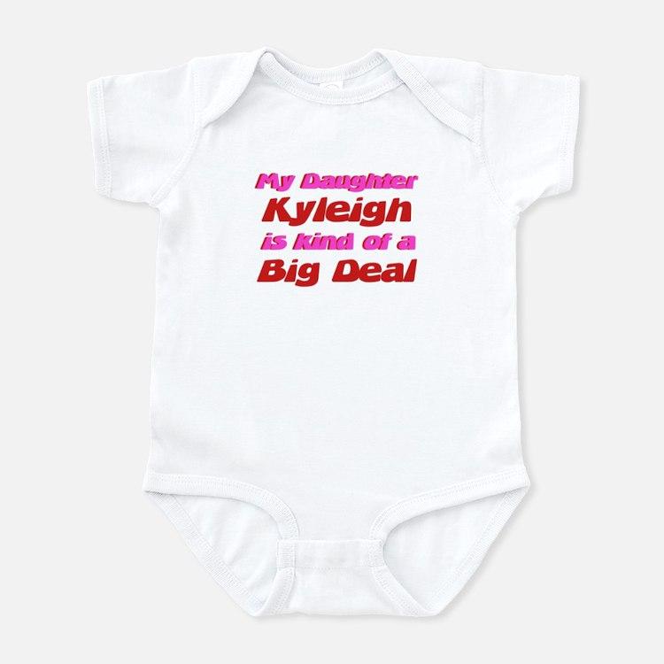 My Daughter Kyleigh - Big Dea Infant Bodysuit
