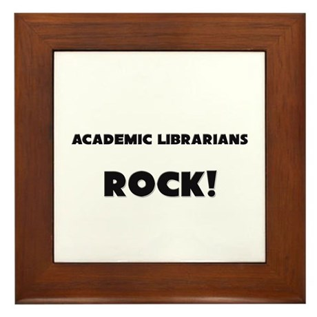 Academic Librarians ROCK Framed Tile