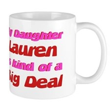 My Daughter Lauren - Big Deal Mug