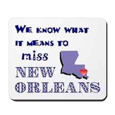 I Miss New Orleans Mousepad