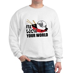 I'll Wok Your World Sweatshirt
