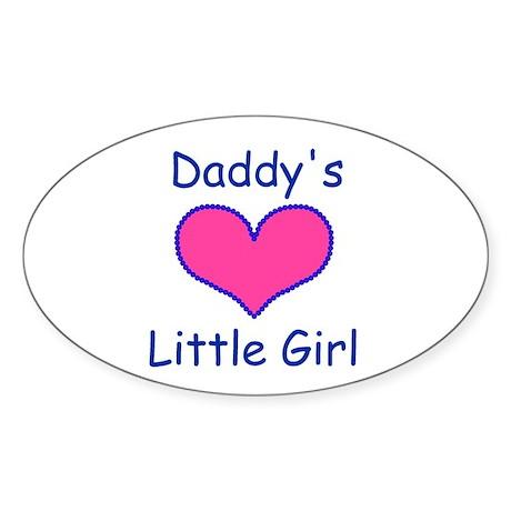 DADDYS LITTLE GIRL Oval Sticker