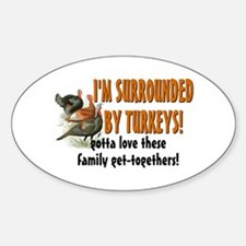 Surrounded by Turkeys Oval Decal