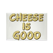 Cheese Is Good Rectangle Magnet