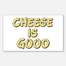 Cheese Is Good Rectangle Decal