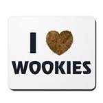 I Love Wookies Mousepad