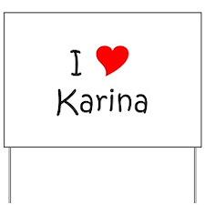 Unique Karina Yard Sign