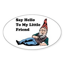 Say Hello To My Little Friend Oval Bumper Stickers