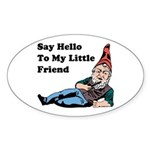 Say Hello To My Little Friend Oval Sticker