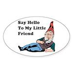 Say Hello To My Little Friend Oval Sticker (10 pk)