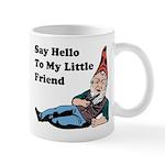 Say Hello To My Little Friend Mug