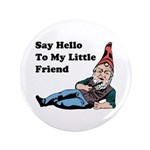 """Say Hello To My Little Friend 3.5"""" Button (10"""